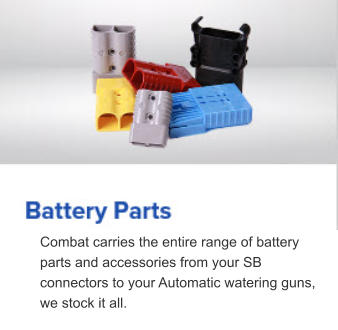 Combat carries the entire range of battery parts and accessories from your SB connectors to your Automatic watering guns, we stock it all.