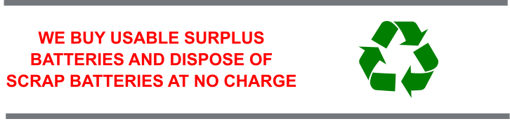 WE BUY USABLE SURPLUS BATTERIES AND DISPOSE OF SCRAP BATTERIES AT NO CHARGE